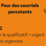 Courriels percutants –  urgence ou non?